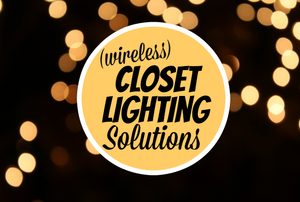 Wireless closet lighting solutions.